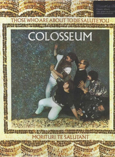 Colosseum – Those Who Are About To Die, Salute You